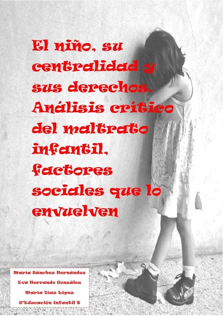 El niño, su     centralidad y     sus derechos.     Análisis crítico     del maltrato     infantil,     factores     socia...