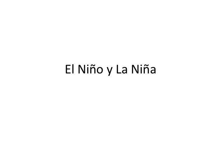 El Niño y La Niña<br />