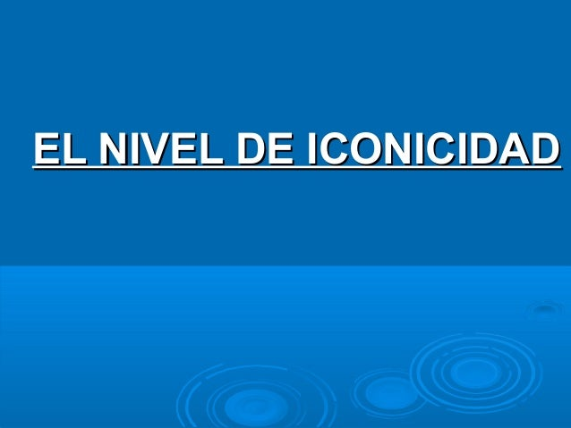 EL NIVEL DE ICONICIDAD