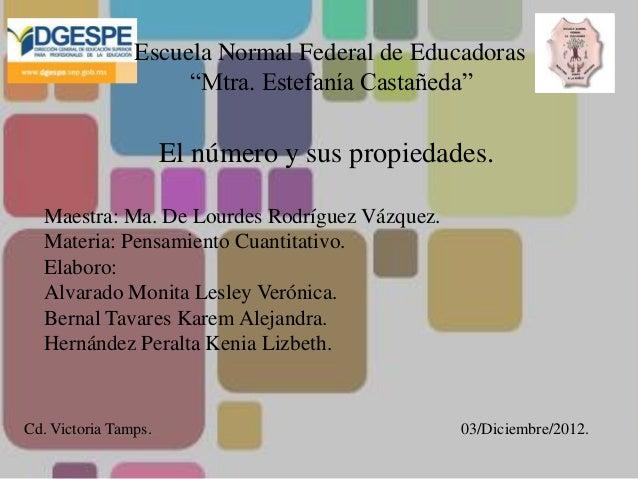 """Escuela Normal Federal de Educadoras                     """"Mtra. Estefanía Castañeda""""                      El número y sus ..."""