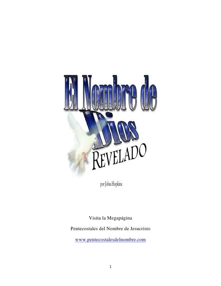 Visita la Megapágina  Pentecostales del Nombre de Jesucristo    www.pentecostalesdelnombre.com                       1