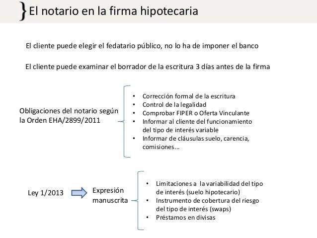 El notario en la firma hipotecaria El cliente puede elegir el fedatario público, no lo ha de imponer el banco El cliente p...