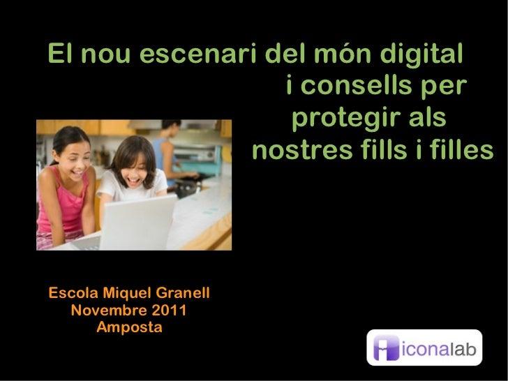 El nou escenari del món digital                 i consells per                  protegir als              nostres fills i ...