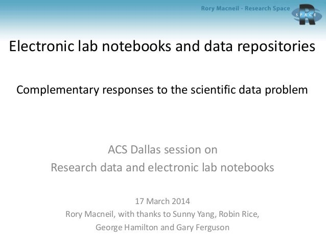 Electronic lab notebooks and data repositories Complementary responses to the scientific data problem ACS Dallas session o...