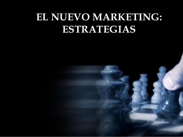 EL NUEVO MARKETING: ESTRATEGIAS