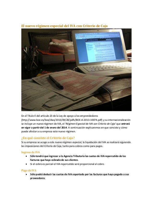 El nuevo régimen especial del IVA con Criterio de Caja  En el Título II del artículo 23 de la Ley de apoyo a los emprended...