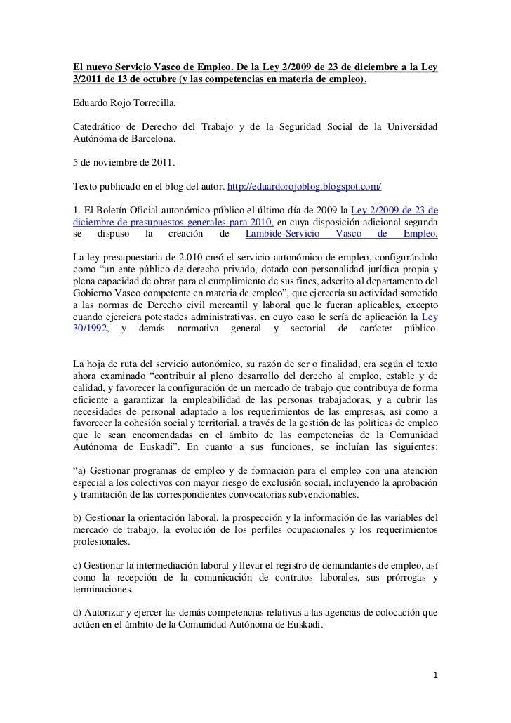 El nuevo Servicio Vasco de Empleo. De la Ley 2/2009 de 23 de diciembre a la Ley3/2011 de 13 de octubre (y las competencias...