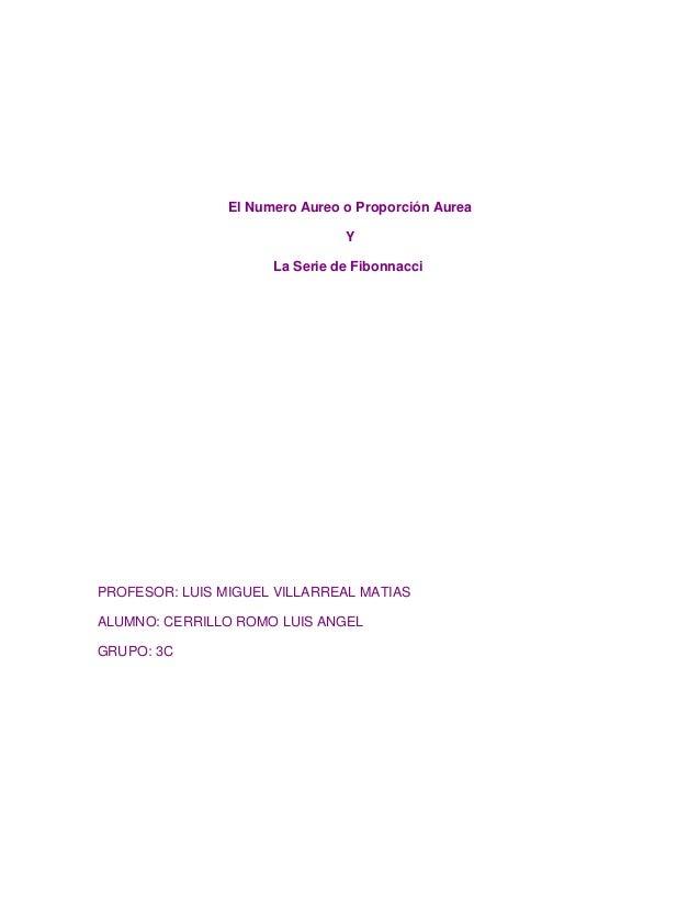El Numero Aureo o Proporción Aurea                                Y                      La Serie de FibonnacciPROFESOR: L...
