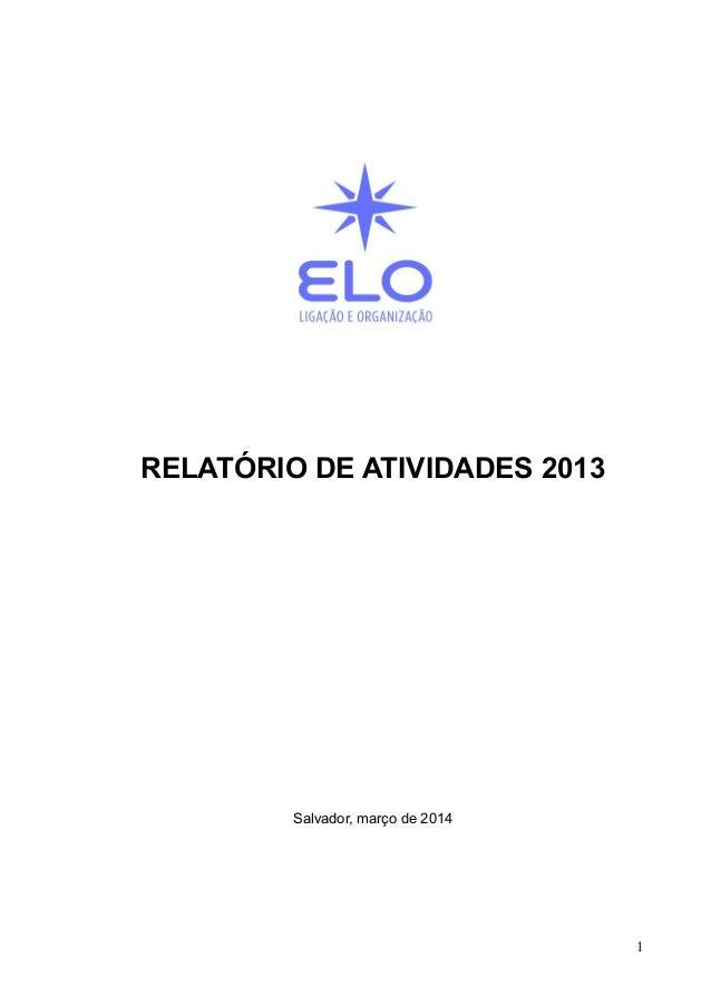 RELATÓRIO DE ATIVIDADES 2013 Salvador, março de 2014 1