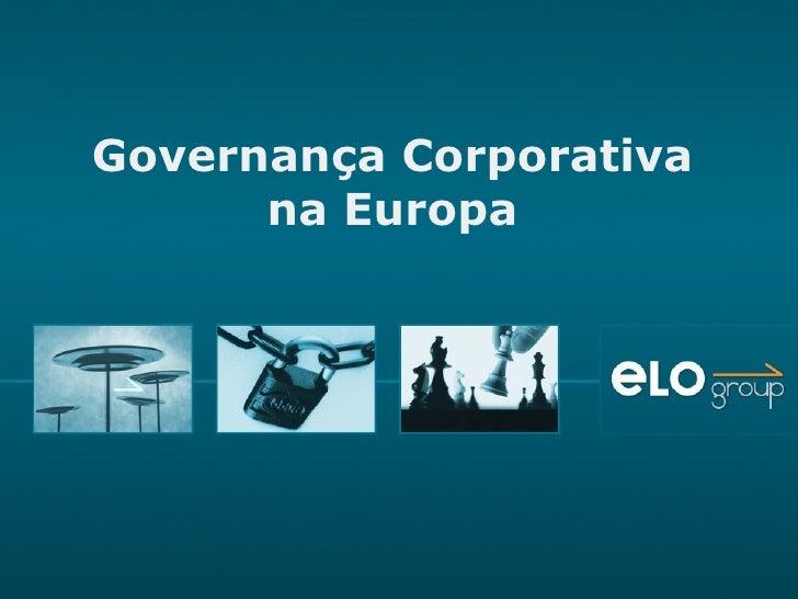 Elo Group   GovernançA Corporativa Na Europa E áSia