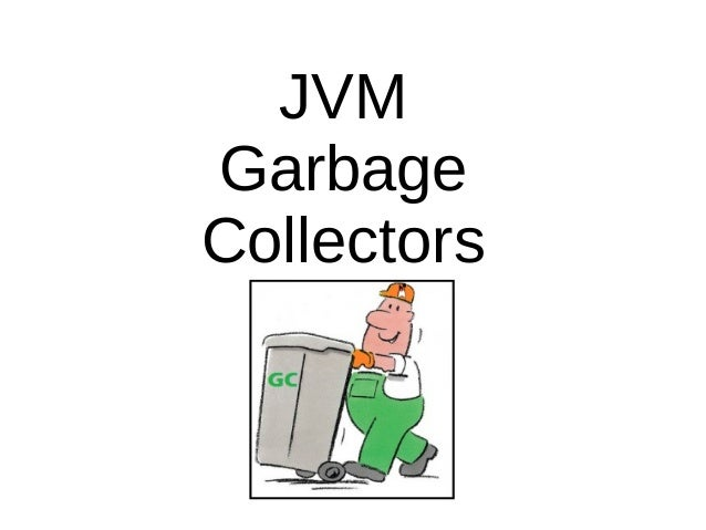 JVM  Garbage  Collectors