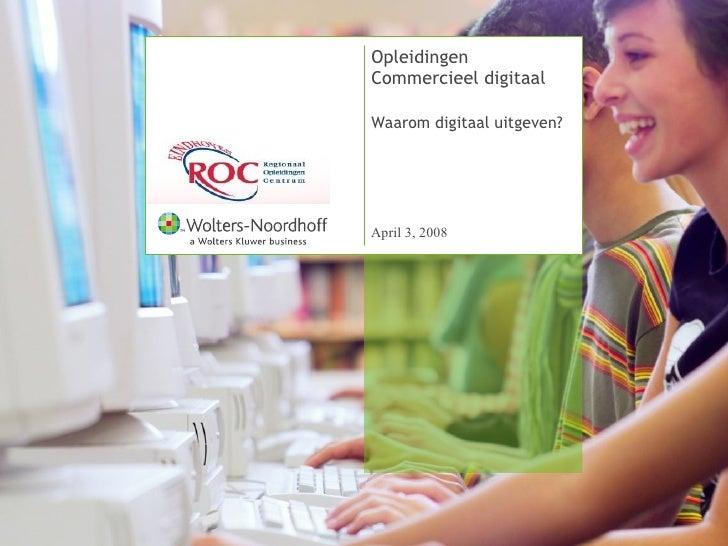 Opleidingen Commercieel digitaal Waarom digitaal uitgeven?