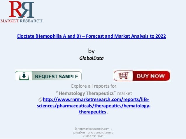 """Eloctate (Hemophilia A and B) – Forecast and Market Analysis to 2022  by GlobalData  Explore all reports for """" Hematology ..."""