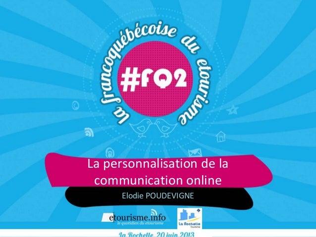 La personnalisation de lacommunication onlineElodie POUDEVIGNE