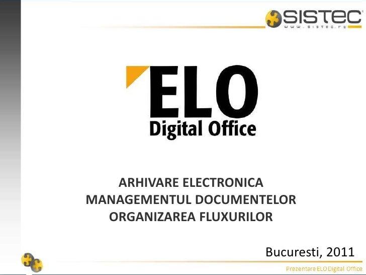ARHIVARE ELECTRONICA<br />MANAGEMENTUL DOCUMENTELOR<br />ORGANIZAREA FLUXURILOR<br />Bucuresti, 2011<br />