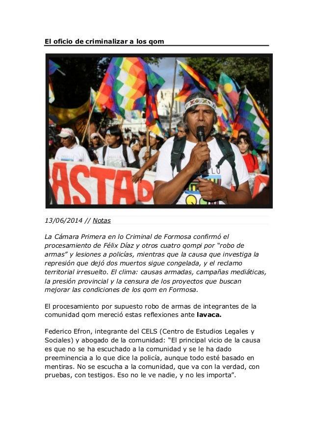 El oficio de criminalizar a los qom 13/06/2014 // Notas La Cámara Primera en lo Criminal de Formosa confirmó el procesamie...