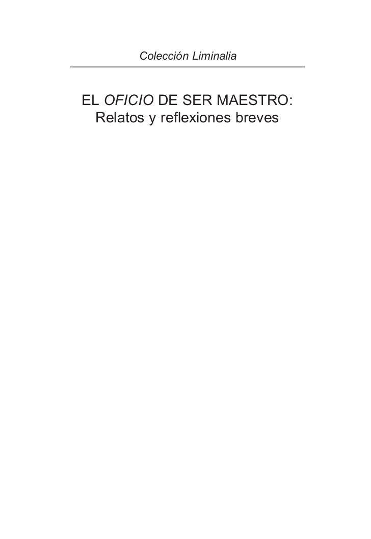 Colección LiminaliaEL OFICIO DE SER MAESTRO: Relatos y reflexiones breves