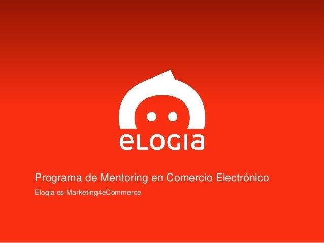 Programa de Mentoring en Comercio Electrónico Elogia es Marketing4eCommerce