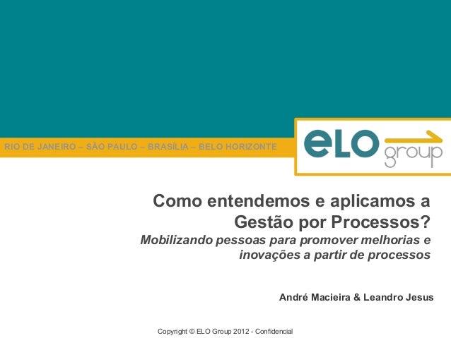 RIO DE JANEIRO – SÃO PAULO – BRASÍLIA – BELO HORIZONTE                             Como entendemos e aplicamos a          ...