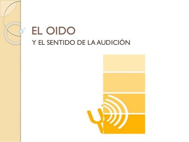 EL OIDO Y EL SENTIDO DE LA AUDICIÓN