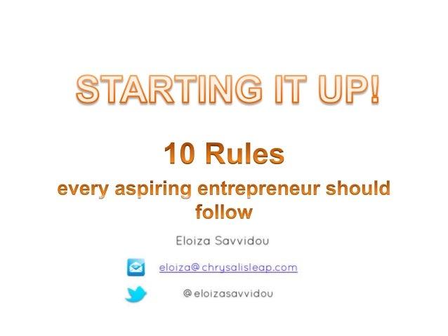 Starting it up! 10 rules all aspiring entrepreneurs should follow