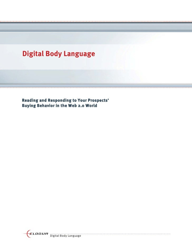 Digital Body Language     Reading and Responding to Your Prospects' Buying Behavior in the Web 2.0 World                  ...