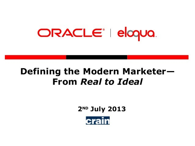 Defining the Modern Marketer— From Real to Ideal 2ND July 2013