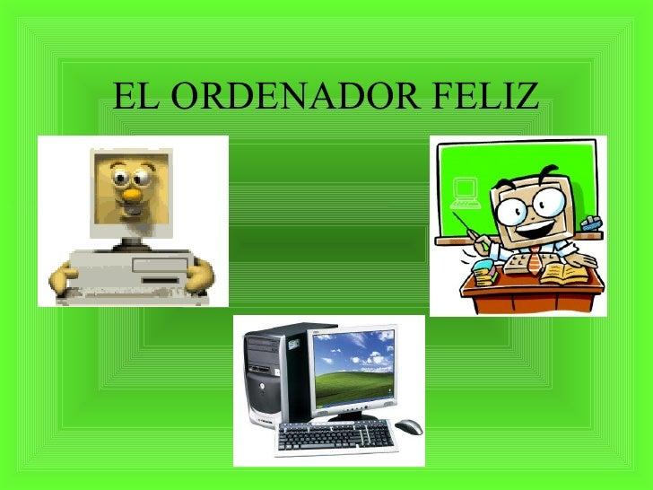 EL ORDENADOR FELIZ