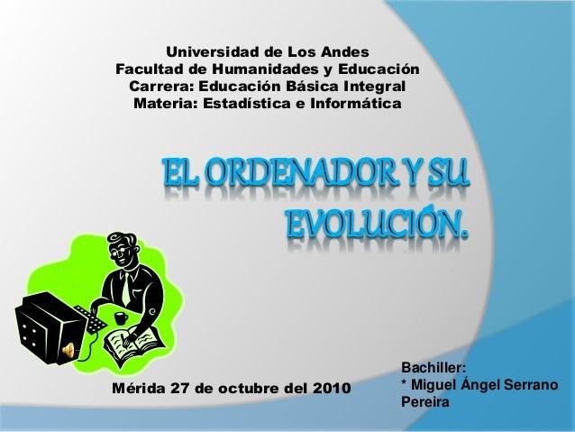 Universidad de Los Andes Facultad de Humanidades y Educación Carrera: Educación Básica Integral Materia: Estadística e Inf...