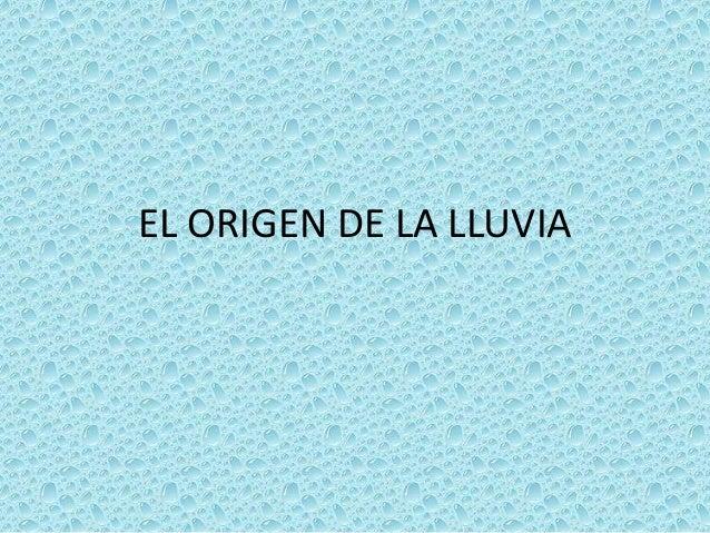 EL ORIGEN DE LA LLUVIA