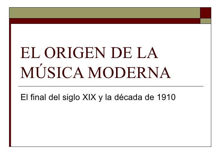 El origen de la música moderna