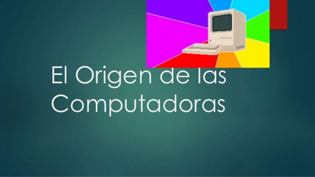 El Origen de las Computadoras
