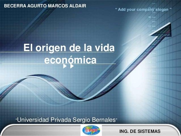 """BECERRA AGURTO MARCOS ALDAIR                                         """" Add your company slogan """"      El origen de la vida..."""