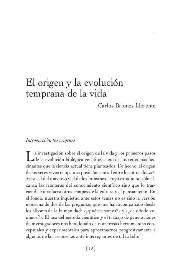 El origen y la evolucióntemprana de la vida                                         Carlos Briones LlorenteIntroducción: l...