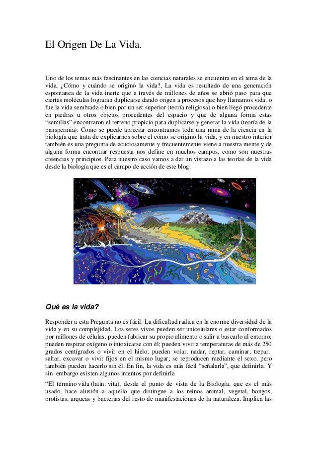 El Origen De La Vida.Uno de los temas más fascinantes en las ciencias naturales se encuentra en el tema de lavida, ¿Cómo y...