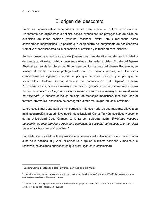 Cristian Durán  El origen del descontrol Entre los adolescentes ecuatorianos existe una creciente cultura exhibicionista. ...