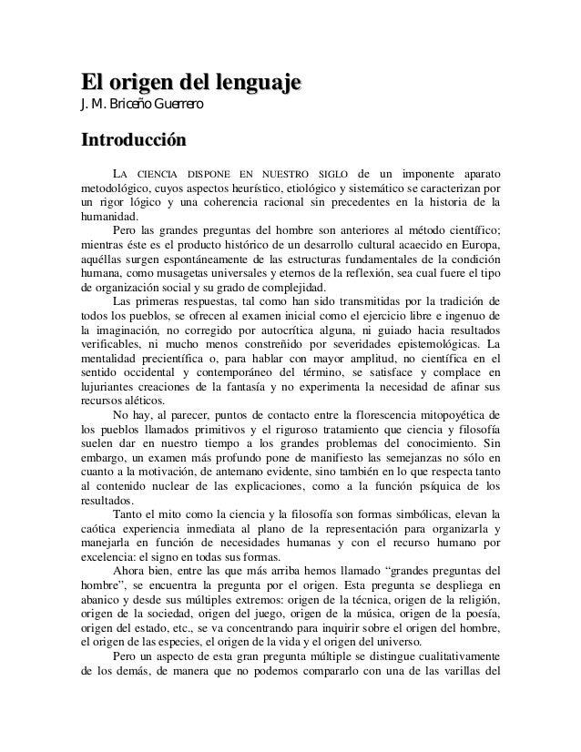 El origen del lenguajeJ. M. Briceño GuerreroIntroducción       LA CIENCIA DISPONE EN NUESTRO SIGLO de un imponente aparato...