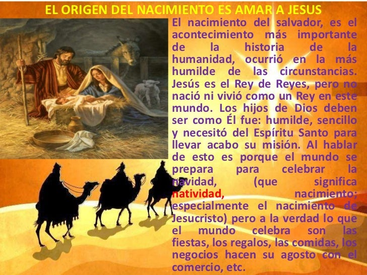 EL ORIGEN DEL NACIMIENTO ES AMAR A JESUS                  El nacimiento del salvador, es el                  acontecimient...