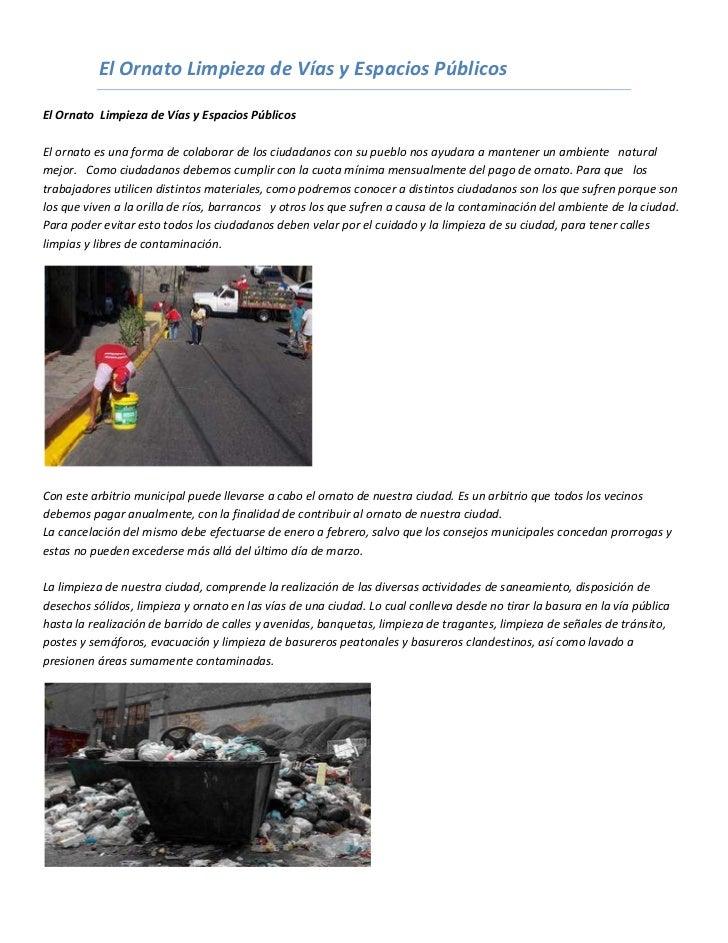 El Ornato Limpieza de Vías y Espacios PúblicosEl Ornato Limpieza de Vías y Espacios PúblicosEl ornato es una forma de cola...