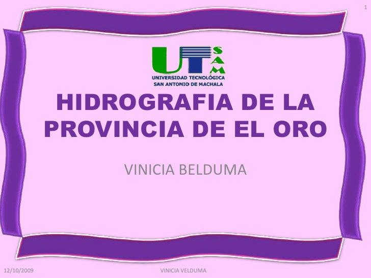 1                   HIDROGRAFIA DE LA              PROVINCIA DE EL ORO                   VINICIA BELDUMA     12/10/2009   ...