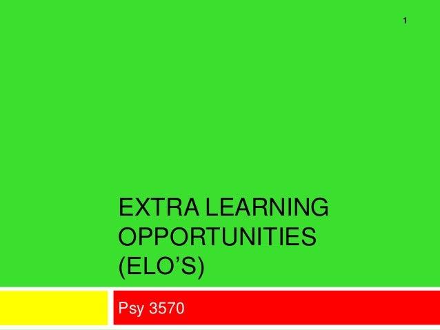 EXTRA LEARNINGOPPORTUNITIES(ELO'S)Psy 35701