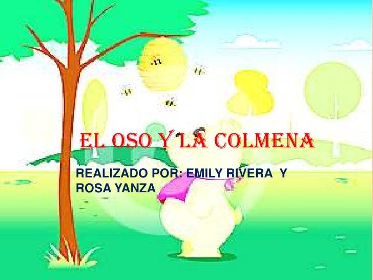 EL OSO Y LA COLMENAREALIZADO POR: EMILY RIVERA YROSA YANZA