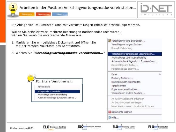 1       Arbeiten in der Postbox: Verschlagwortungsmaske voreinstellen…2009 Die Ablage von Dokumenten kann mit Voreinstellu...