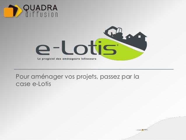 Pour aménager vos projets, passez par la case e-Lotis