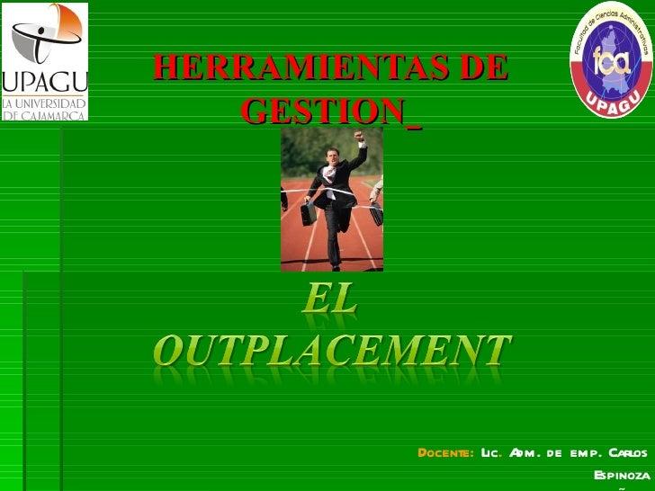 HERRAMIENTAS DE   GESTION           Docente: Lic. A de emp. Carlos                          dm.                           ...