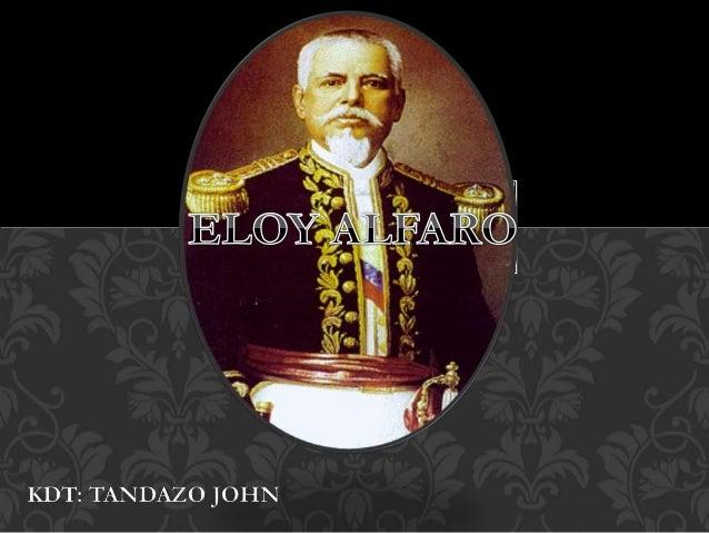 José Eloy Alfaro Delgado (Montecristi, Ecuador, 25 de junio de 1842 - Quito, Ecuador, 28 de enero de 1912) fue Presidente ...