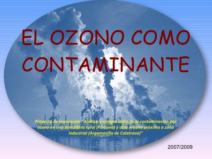 """EL OZONO COMO CONTAMINANTE Proyecto de innovación """"Análisis y comparación de la contaminación por ozono en una atmósfera r..."""