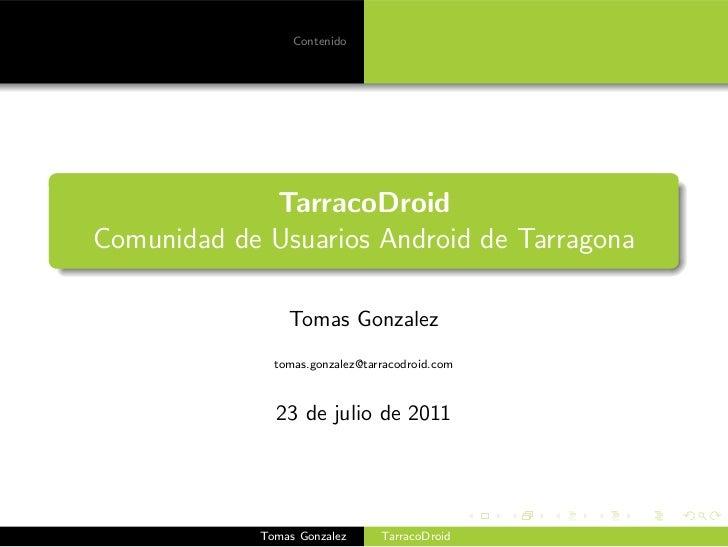 Contenido             TarracoDroidComunidad de Usuarios Android de Tarragona                Tomas Gonzalez              to...