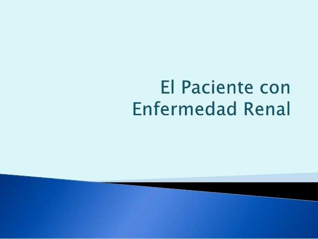 El paciente con enfermedad renal