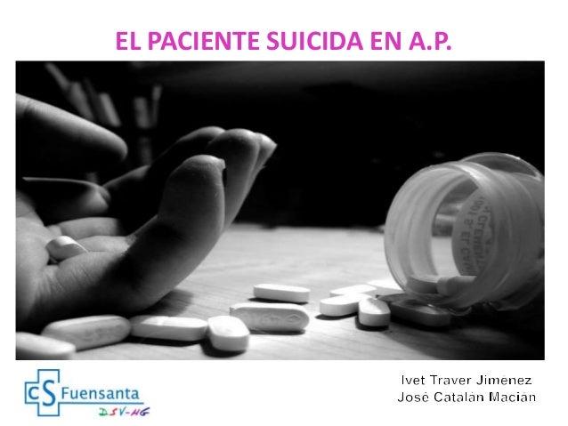 EL PACIENTE SUICIDA EN A.P.